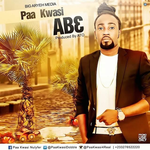 Paa Kwasi Ab3 - Paa Kwasi - Ab3 (Prod. By ATO) {Download Mp3}