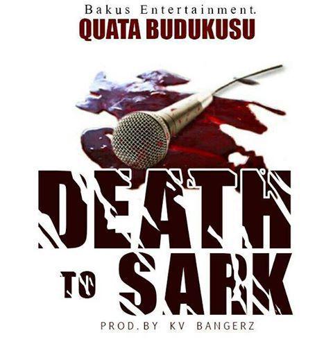 Quata Death to Sark Sarkodie Diss - Quata - Death to Sark (Sarkodie Diss)