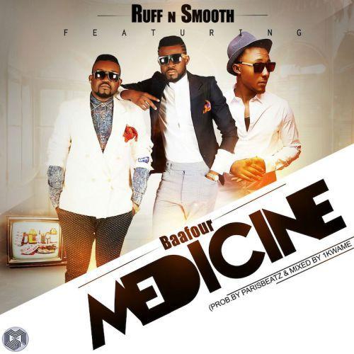 Ruff N Smooth - Medicine ft. Baafour