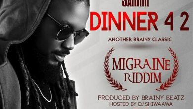Photo of Samini – Dinner 4 2 (Migraine Riddim Hosted by Dj Shiwaawa)