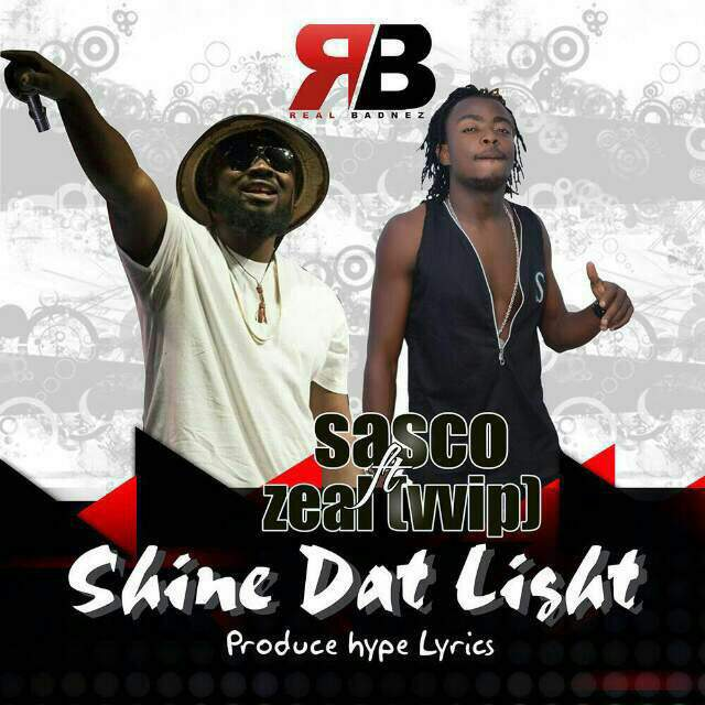 Sasco Shine Dat Light ft. Zeal VVIP - Sasco - Shine Dat Light ft. Zeal (VVIP) (Prod By Hypelyrix)