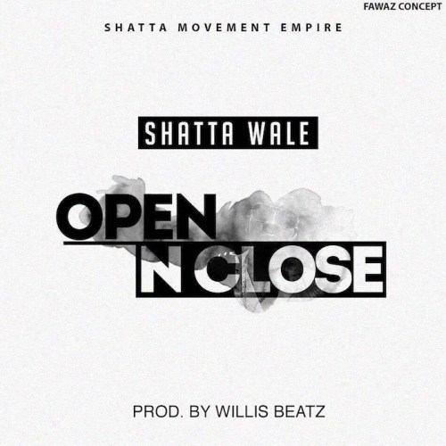 Shatta Wale Open And Close It - Shatta Wale - Open And Close It (Prod. By Willies Beatz)