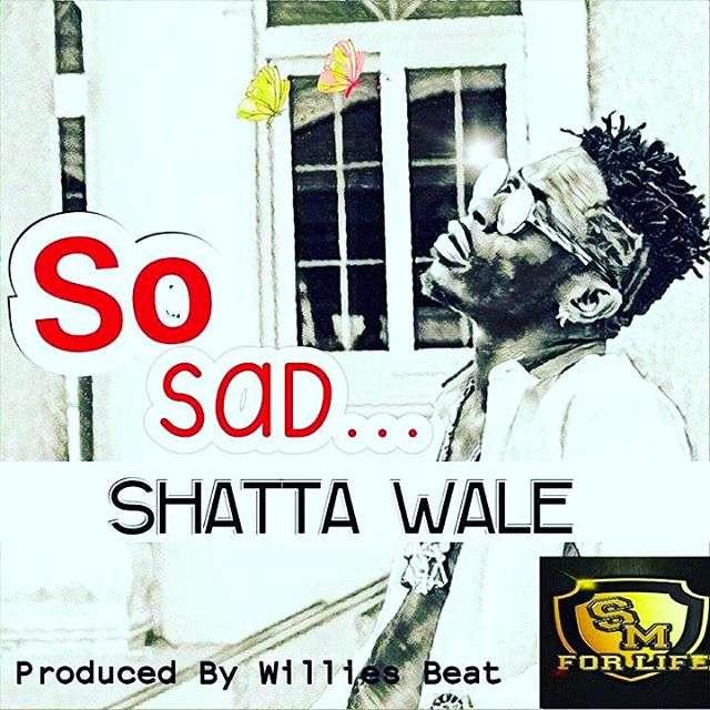 Shatta Wale So Sad prod. by williesbeatz - Shatta Wale - So Sad (prod. by Williesbeatz)