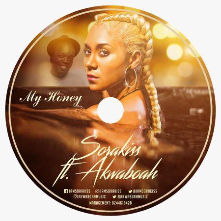 Sorakiss My Honey ft. Akwaboah - Sorakiss - My Honey ft. Akwaboah (Prod by KillBeatz)