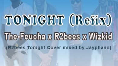 Photo of The-Feucha - Tonight (R2bees x Wizkid Cover) (Mixed by Jayphano)