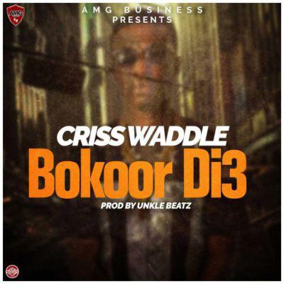 Criss Waddle Bokor Di3 - Criss Waddle - Bokor Di3 (Prod. by Unklebeatz)