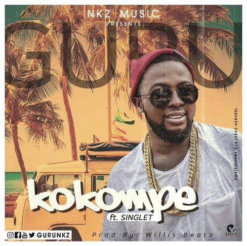 Guru ft. Singlet KoKompe - Guru ft. Singlet - KoKompe (Prod By WillisBeatz)