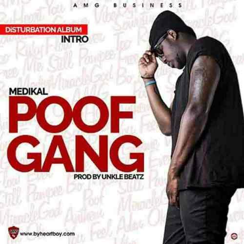 Medikal Poof Gang - Medikal - Poof Gang
