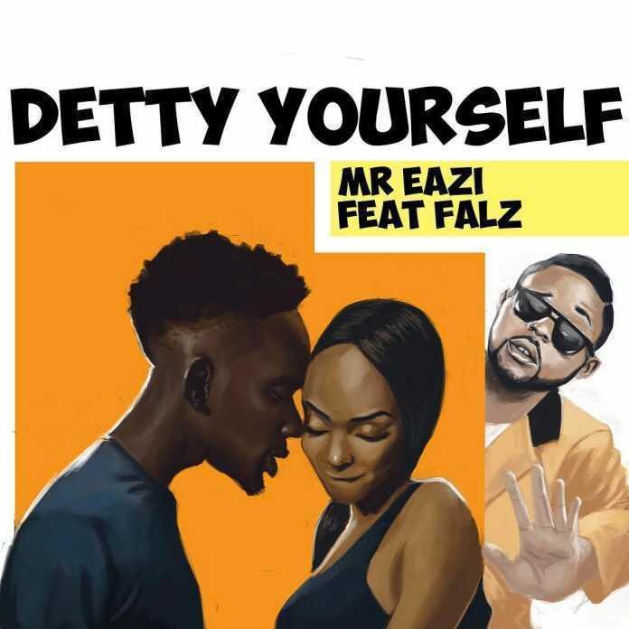 Mr Eazi ft. Falz Detty Yasef - Mr Eazi ft. Falz - Detty Yasef (Download mp3)
