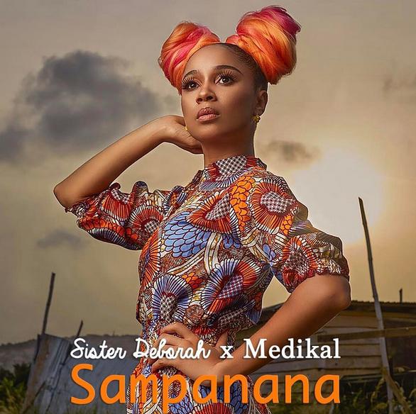 Sister Deborah ft. Medikal Sampanana - Sister Deborah ft. Medikal - Sampanana