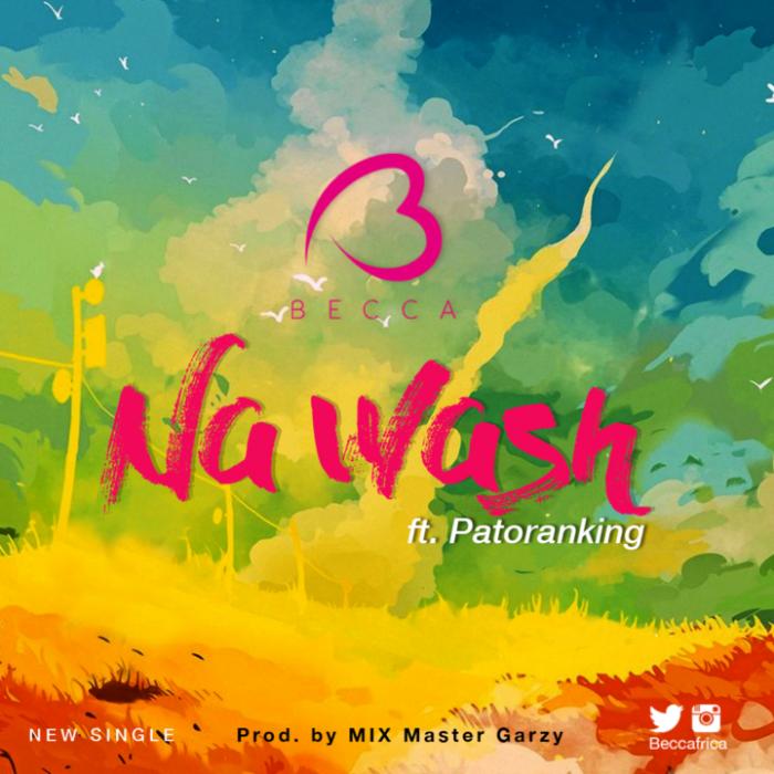 Becca ft. Patoranking Na Wash - Becca ft. Patoranking - Na Wash (Download Mp3)