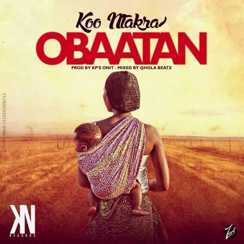 Koo Ntakra Obaatan Download mp3 download mp3 - Koo Ntakra - Obaatan (Download mp3)