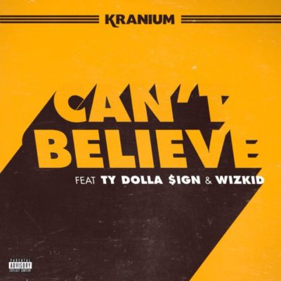 Photo of Kranium ft. Ty Dolla Sign & WizKid – Can't Believe