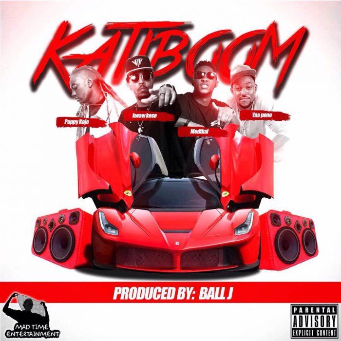 Kwaw Kese KATIBOOM - Kwaw Kese - KATIBOOM ft. Medikal, Pappy kojo, Yaa Pono (Download mp3)