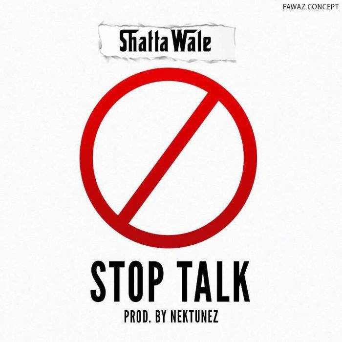 Shatta Wale Stop Talk Prod. by Nektunes - Shatta Wale - Stop Talk (Prod. by Nektunes) (Download mp3)