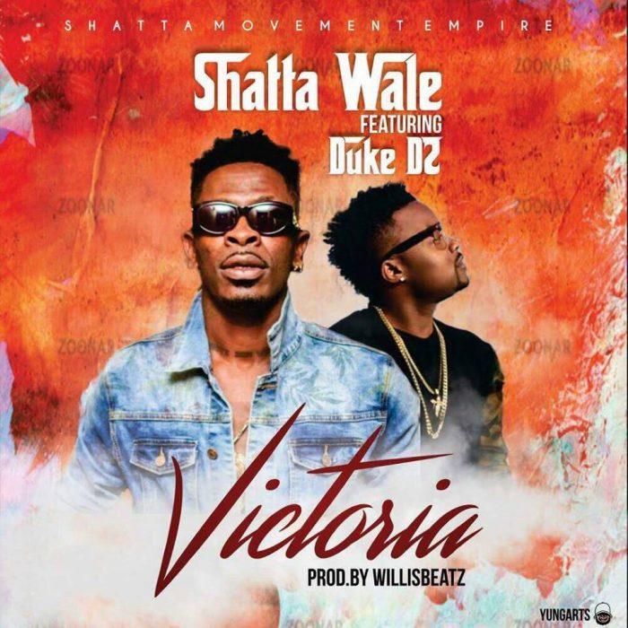 Shatta Wale ft. Duke Victoria - Shatta Wale ft. Duke - Victoria (Prod By Williesbeatz)