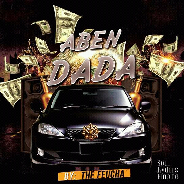The Feucha Aben Dada Mixed by Jayphano BlissGh.com Promo - The Feucha - Aben Dada (Mixed by Jayphano)