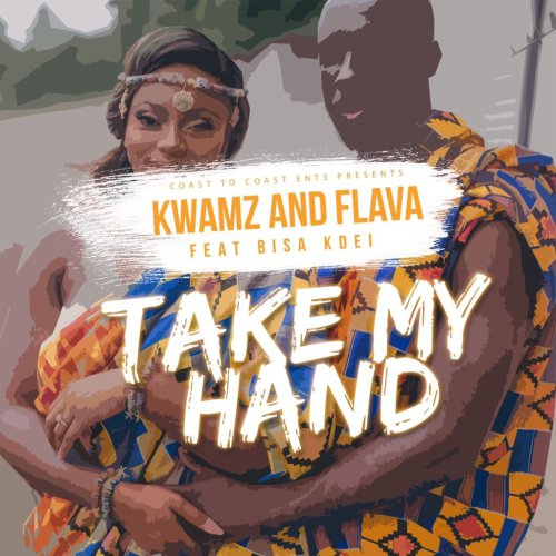 Kwamz & Flava ft. Bisa Kdei - Take My Hand