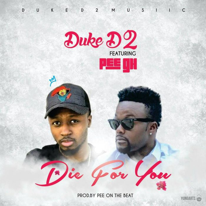 Duke ft. PEE Gh Die 4 U - Duke ft. PEE Gh - Die 4 U (Prod. By PEEOnDaBeat)