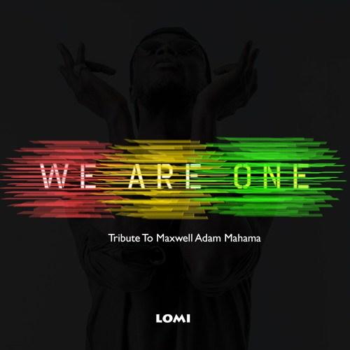 E.L We Are One Tribute To Maxwell Adam Mahama - E.L - We Are One (Tribute To Maxwell Adam Mahama)