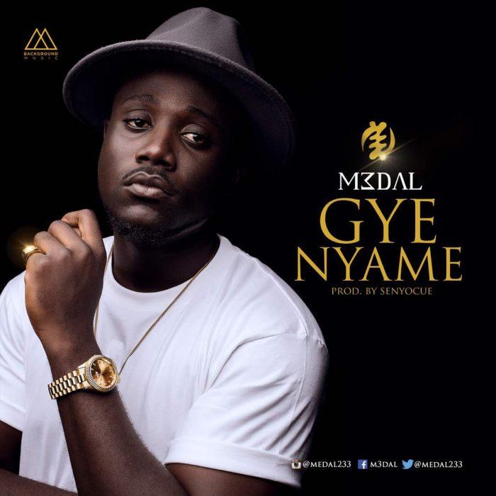 M3dal Gye Nyame - M3dal - Gye Nyame (prod. by SENYOCUE)
