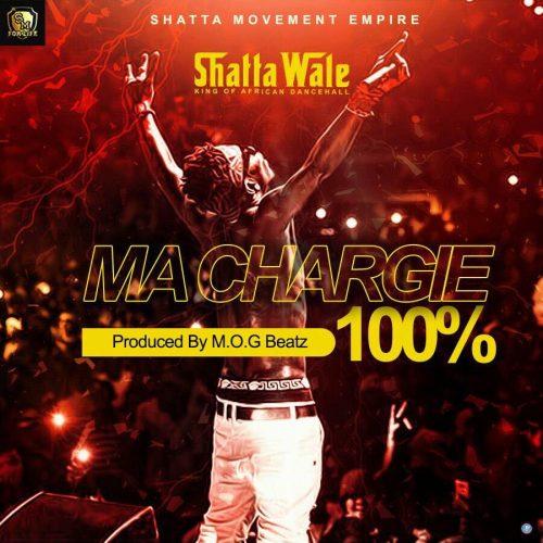 SHATTA WALE MA CHARGIE 100 PROD. BY M.O.G - SHATTA WALE - MA CHARGIE 100 (PROD. BY M.O.G)