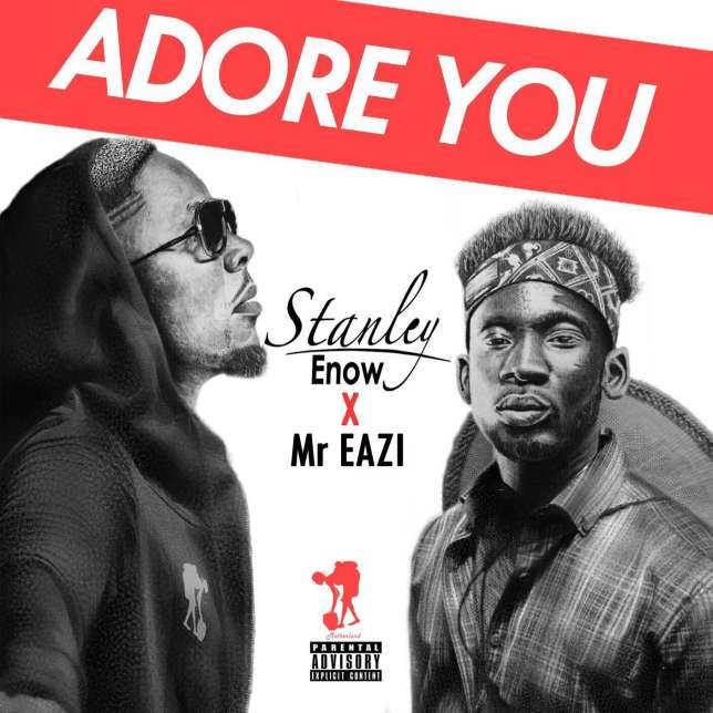 Stanley Enow Adore You ft. Mr Eazi - Stanley Enow - Adore You ft. Mr Eazi