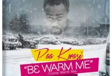 Photo of Paa Kwasi – B3 WARM ME (prod. by A.T.O)