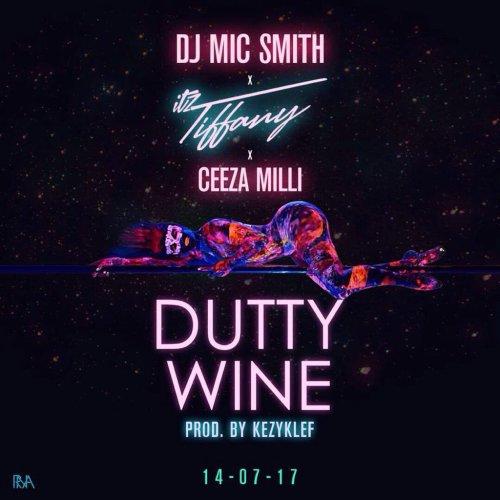 DJ Mic Smith x Itz Tiffany x Ceeza Milli Dutty Wine Prod. by Kezyklef - DJ Mic Smith x Itz Tiffany x Ceeza Milli - Dutty Wine (Prod. by Kezyklef)