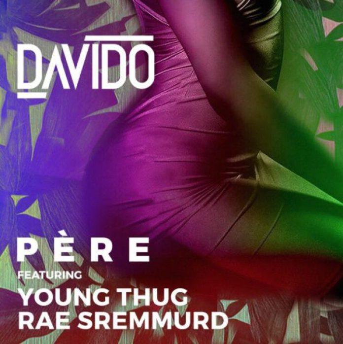 Davido Pere ft. Rae Sremmurd x Young Thug - Davido - Pere ft. Rae Sremmurd x Young Thug