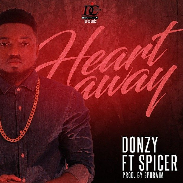 Donzy Heart Away ft. Spicer - Donzy ft. Spicer - Heart Away