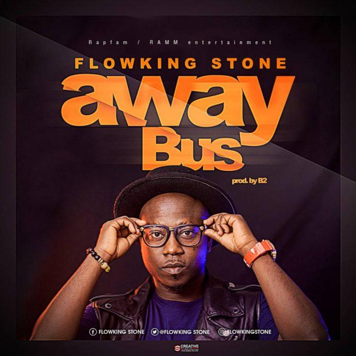 FLOWKING STONE AWAY BUS PROD. BY B2 - Flowking Stone - Away Bus (Prod. By B2)