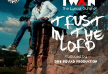 Photo of IWAN – Trust In The Lord (Prod By Dub Squad, Mixed BY RMG Studios)