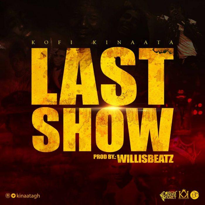 Kofi Kinaata Last Show Prod. By WillisBeatz BlissGh.com Promo - Kofi Kinaata - Last Show (Prod. By WillisBeatz)