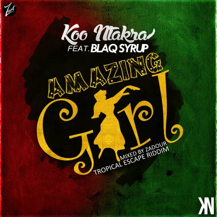 Koo Ntakra Amazing Girl ft. Blaq Syrup - Koo Ntakra - Amazing Girl ft. Blaq Syrup (Tropical Escape Riddim) (Mixed by Zadour)