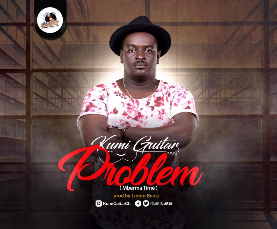 Kumi Guitar Problem Mberma Time - Kumi Guitar - Problem (Mberma Time) (Prod. by Linkin Beatz)