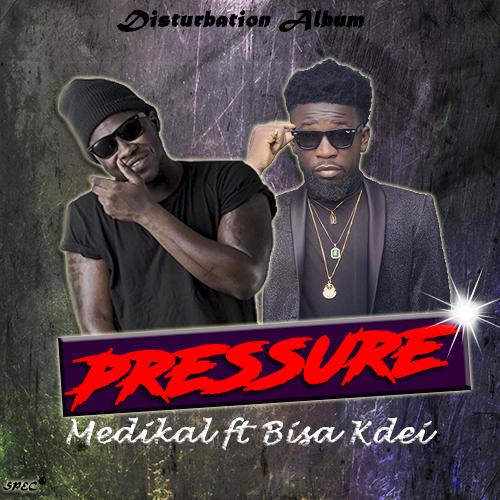 """Medikal ft. Bisa Kdei Pressure Prod. by UnkleBeatz - """"Medikal - Pressure ft. Bisa Kdei (Prod. by UnkleBeatz)"""