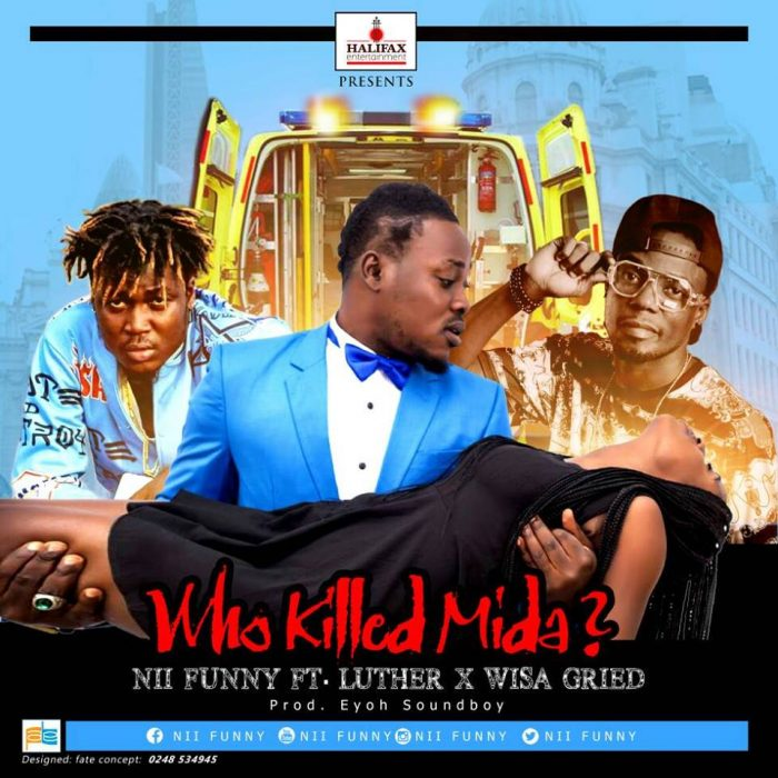 Nii Funny ft. Wisa Gried Luther Mida Prod.By Eyoh Soundboy - Nii Funny ft. Wisa Gried - Luther Mida (Prod.By Eyoh Soundboy)