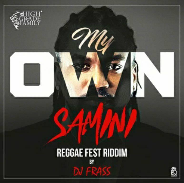 Samini My Own Reggae Fest Riddim Prod. by DJ Frass - Samini - My Own (Reggae Fest Riddim) (Prod. by DJ Frass)