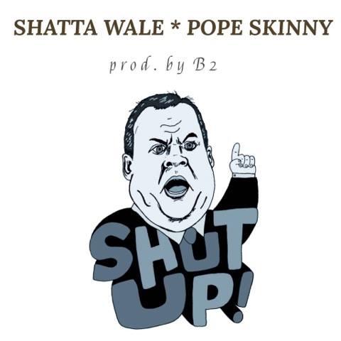 Shatta Wale x Pope Skinny Shut Up prod. by B21 - Shatta Wale x Pope Skinny - Shut Up (prod. by B2)
