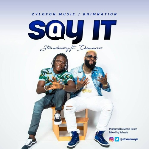Stonebwoy Burniton ft. Demarco Say It BlissGh.com Promo - Stonebwoy Burniton ft. Demarco - Say It