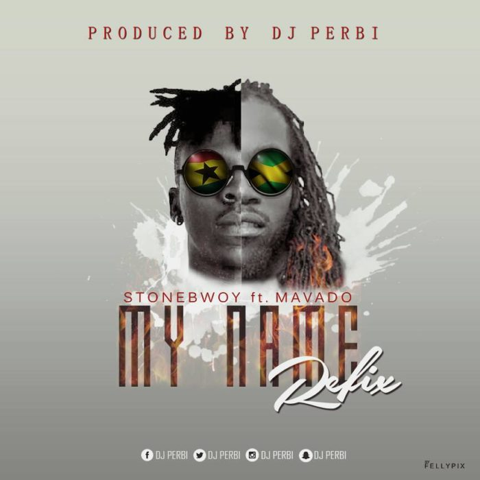 Stonebwoy ft. Mavado My Name Refix Prod. By Dj Perbi - Stonebwoy ft. Mavado - My Name Refix (Prod. By Dj Perbi)