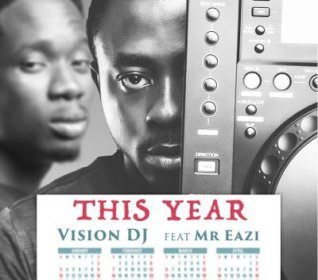 Vision DJ This Year ft. Mr Eazi Prod By Otee Beatz - Vision DJ - This Year ft. Mr Eazi (Prod By Otee Beatz)