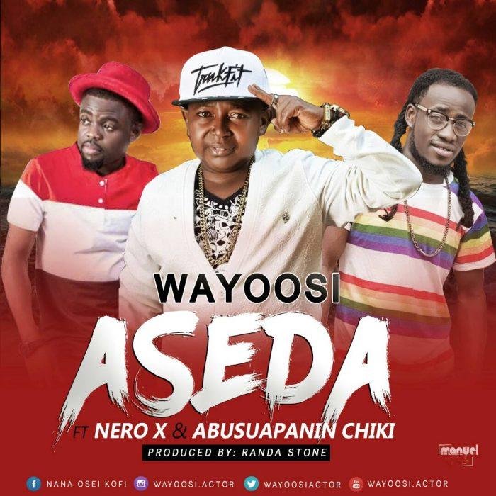 Wayoosi ft. Nero X Abusuapanin Chiki Aseda BlissGh.com Promo - Wayoosi ft. Nero X Abusuapanin Chiki - Aseda