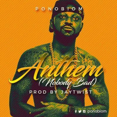 Yaa Pono Anthem Nobody Bad Prod. by Jay Twist - Yaa Pono - Anthem (Nobody Bad) (Prod. by Jay Twist)