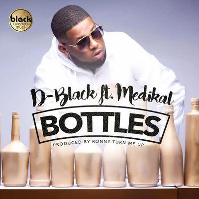 D-Black ft. Medikal - Bottles