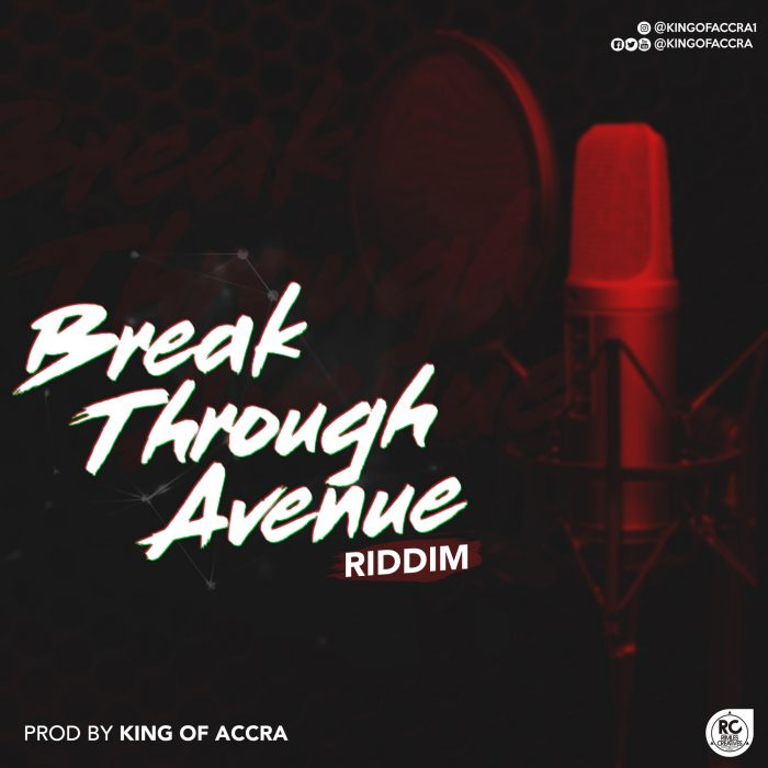 King of Accra - BREAKTHROUGH AVENUE RIDDIM