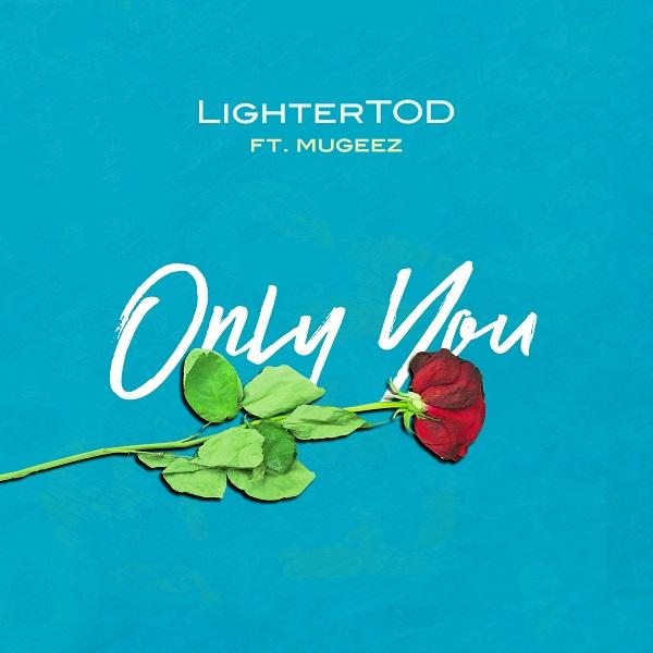 LighterTOD ft. Mugeez Only You BlissGh.com Promo - LighterTOD ft. Mugeez - Only You