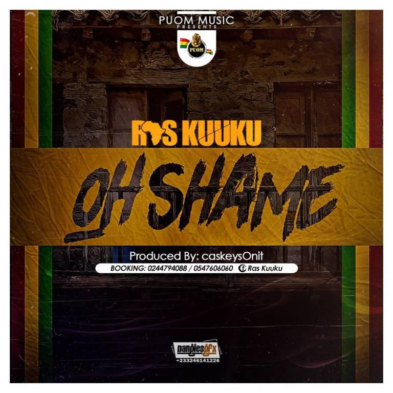 Ras Kuuku Oh Shame Prod. by Caskeys Onit BlissGh.com Promo - Ras Kuuku - Oh Shame (Prod. by Caskeys Onit)