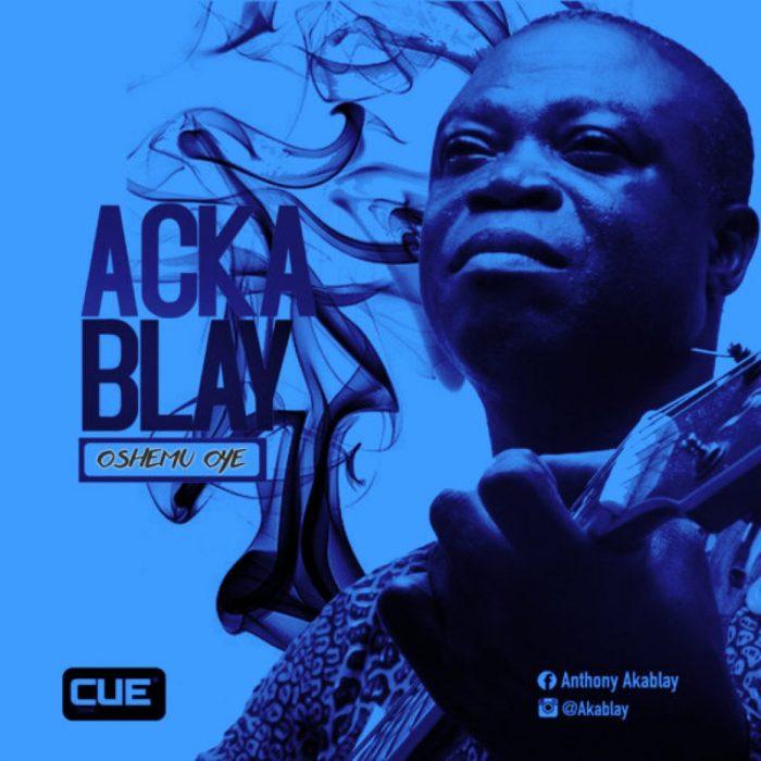 Akablay new song Oshemu Oye - Aka Blay - Oshemu Ah Oye (Prod. by Peewezel)